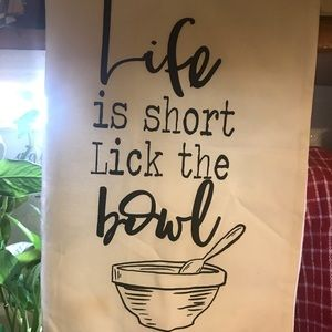 """Life Is Short Lick The Bowl"" Kitchen Towel 👅 🍲"